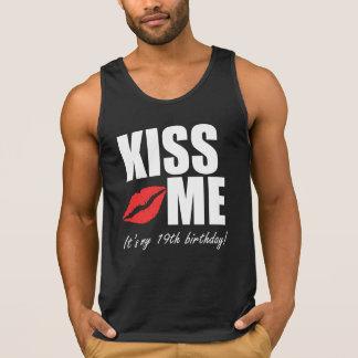 Kiss Me It's My 19th Birthday! Tank Top