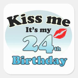 Kiss me it's my 24th Birthday