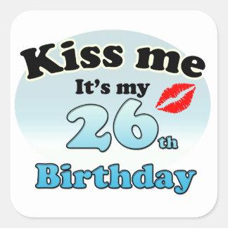 Kiss me it's my 26th Birthday