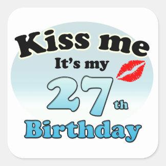 Kiss me it's my 27th Birthday