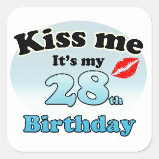Kiss me it's my 28th Birthday