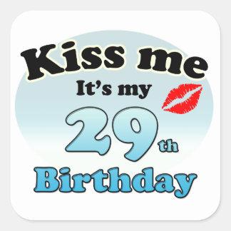 Kiss me it's my 29th Birthday