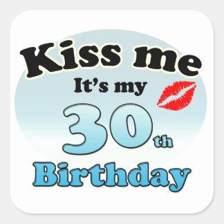 Kiss me it's my 30th Birthday