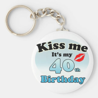 Kiss me it's my 40th Birthday Keychain