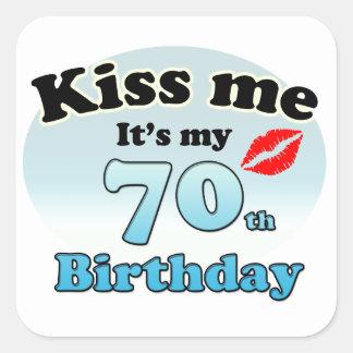 Kiss me it's my 70th Birthday
