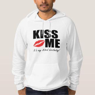 Kiss Me It's My 83rd Birthday! Sweatshirt