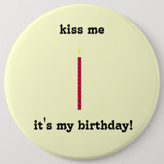 kiss me, it's my birthday! button