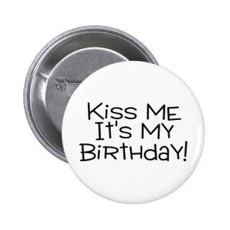 Kiss Me Its My Birthday Pin