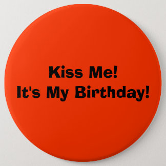Kiss Me!It's My Birthday! Button