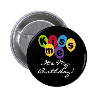 Kiss Me It's My Birthday Pin