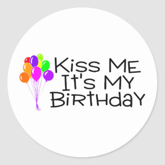 Kiss Me Its My Birthday Classic Round Sticker