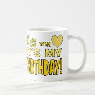 Kiss Me, It's My Birthday! Coffee Mug