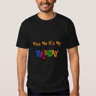 Kiss Me It's My birthday T Shirt