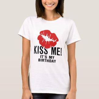KISS ME, ITS MY BIRTHDAY T-Shirt