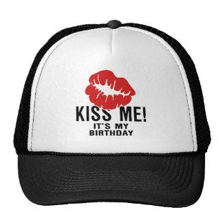 KISS ME, ITS MY BIRTHDAY TRUCKER HAT