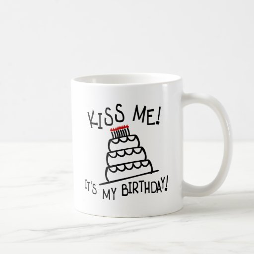 Kiss Me! It's My Birthday! With Bday Cake, Candles Mug