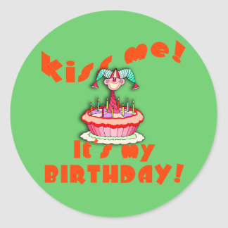 Kiss Me It's My Birthday with Clown Classic Round Sticker