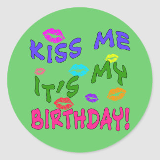 Kiss Me It's My Birthday with Colorful Kisses Classic Round Sticker