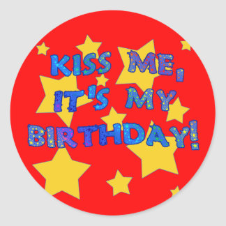 Kiss Me it's My Birthday with Gold Stars Classic Round Sticker