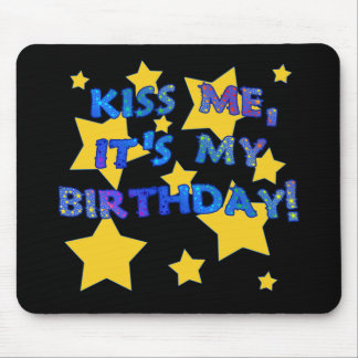 Kiss Me it's My Birthday with Gold Stars Mouse Pad