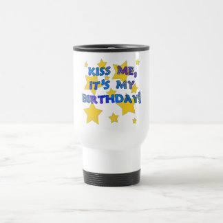 Kiss Me it's My Birthday with Gold Stars 15 Oz Stainless Steel Travel Mug