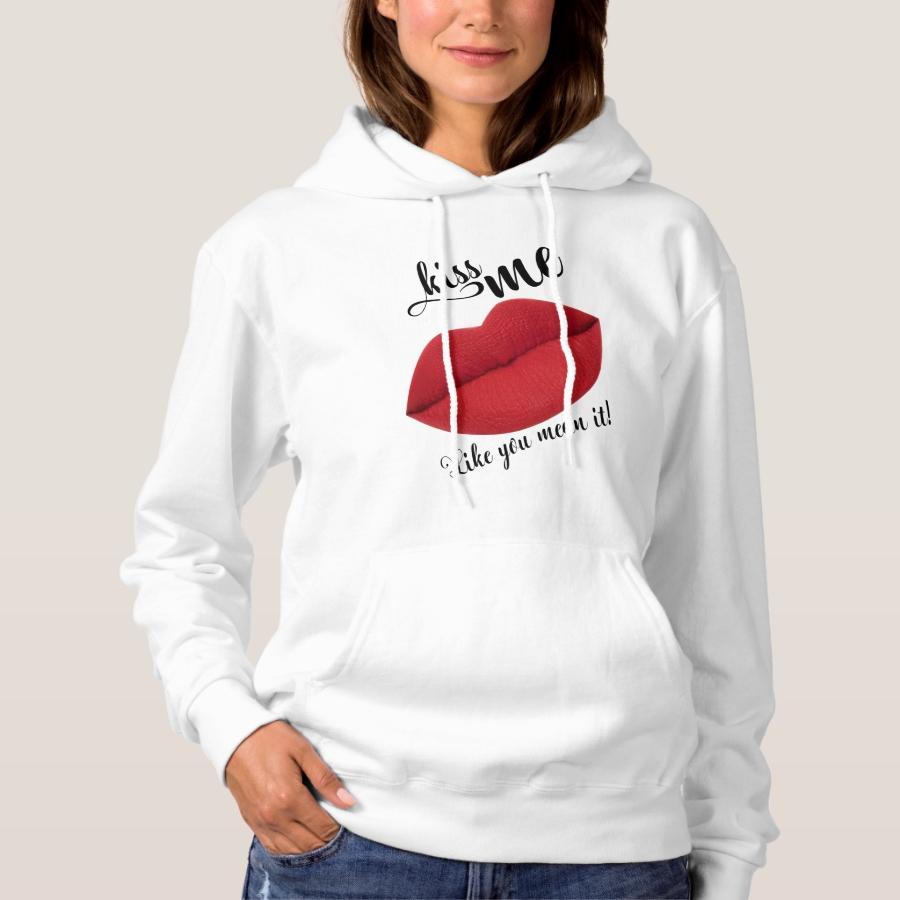 Kiss Me Like You Mean It Hoodie - Creative Long-Sleeve Fashion Shirt Designs
