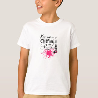 KISS ME, Oilfield Princess T-Shirt