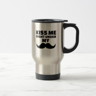 Kiss me right under my mustache 15 oz stainless steel travel mug