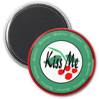 KIss Me Under The Mistletoe 2 Inch Round Magnet