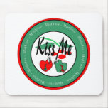 KIss Me Under The Mistletoe Mouse Pad