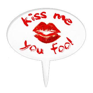 Kiss Me You Fool Cake Topper
