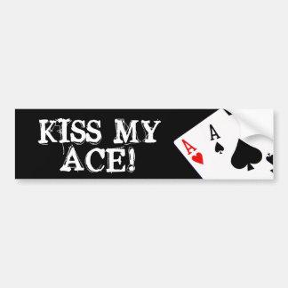 KISS MY ACE Bumper Sticker