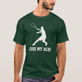 KISS MY ACE t shirt with motivational tennis quote