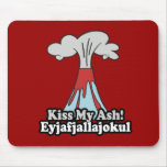 KISS MY ASH MOUSE PAD