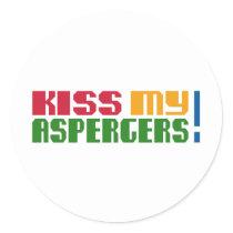 Kiss my Aspergers! (Autism Awarness Month) Classic Round Sticker