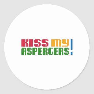 Kiss my Aspergers! (Autism Awarness Month) Classic Round Sticker