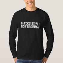 Kiss my Aspergers! (Autism Awarness Month) T-Shirt