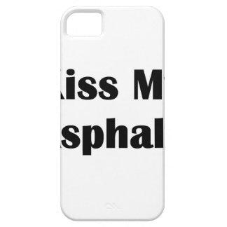 Kiss My Asphalt black iPhone SE/5/5s Case