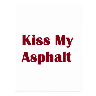 Kiss My Asphalt- burgandy Postcard