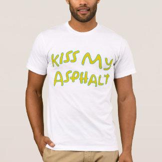 Kiss My Asphalt T-Shirt