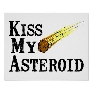 Kiss My Asteroid Poster