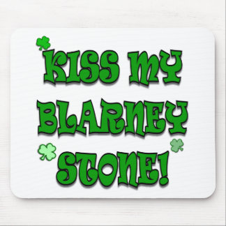 Kiss My Blarney Stone Irish Apparel and Gifts Mouse Pad