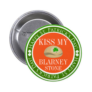 Kiss My Blarney Stone Pinback Button