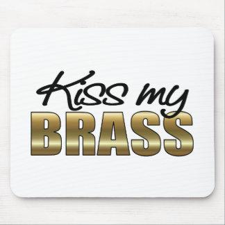 Kiss My Brass2 Mousepad