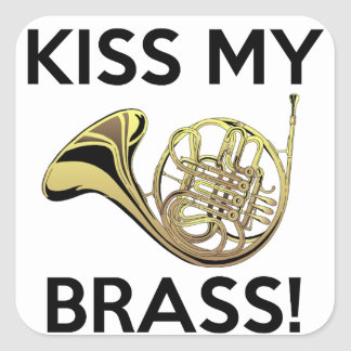Kiss My Brass French Horn Square Sticker