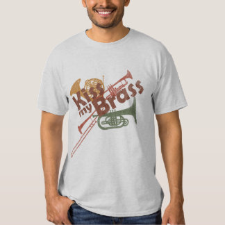 Kiss My Brass T Shirt
