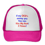 Kiss my butt!  3 Times! Trucker Hat