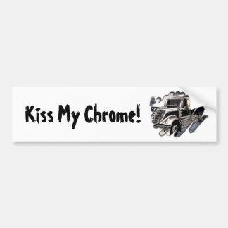 Kiss My Chrome! Car Bumper Sticker