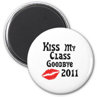 Kiss My Class Goodbye 2011 2 Inch Round Magnet