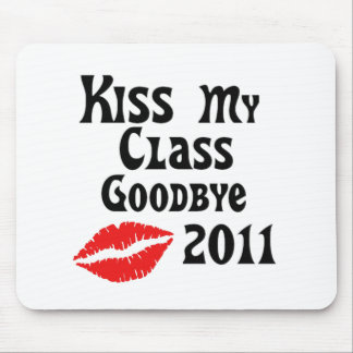 Kiss My Class Goodbye 2011 Mouse Pad